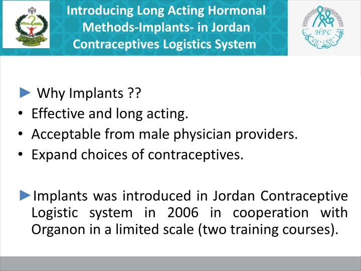 Introducing Long Acting Hormonal Methods-Implants- in Jordan Contraceptives Logistics System