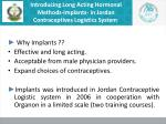 introducing long acting hormonal methods implants in jordan contraceptives logistics system