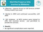 moh pilot project on iuds insertion by midwives
