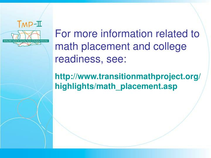 For more information related to math placement and college readiness, see: