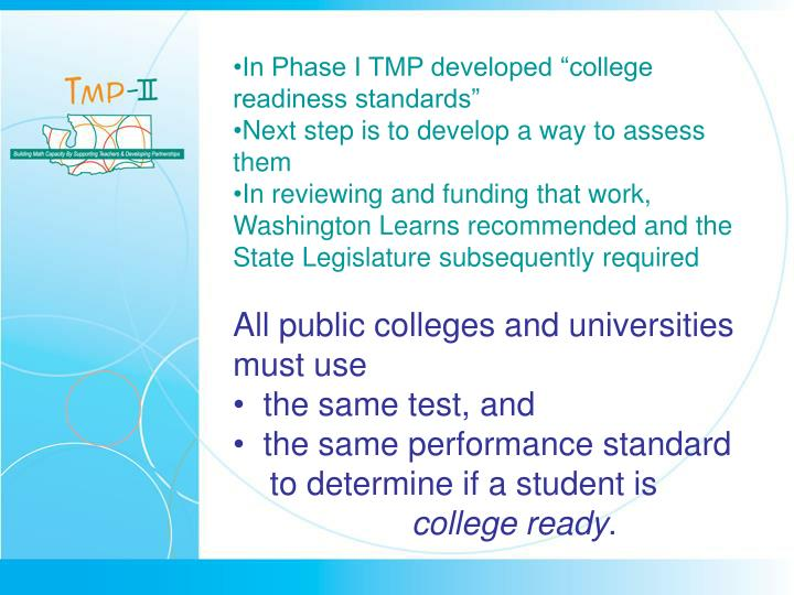 "In Phase I TMP developed ""college readiness standards"""