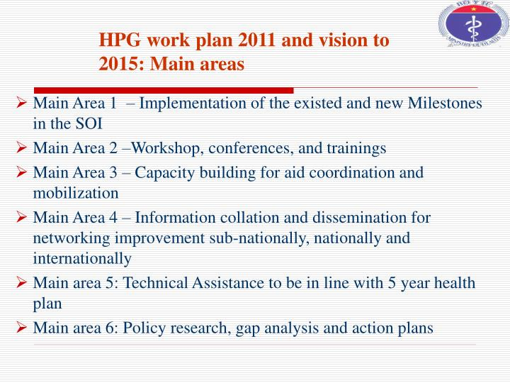 HPG work plan 2011 and vision to 2015: Main areas