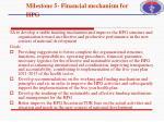 milestone 5 financial mechanism for hpg