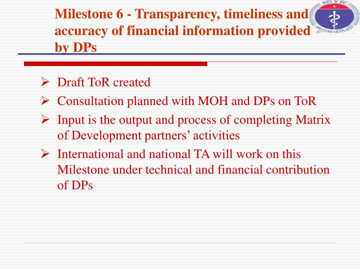 Milestone 6 - Transparency, timeliness and accuracy of financial information provided by DPs