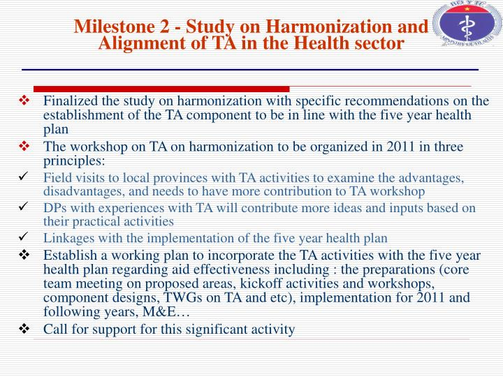 Finalized the study on harmonization with specific recommendations on the establishment of the TA component to be in line with the five year health plan