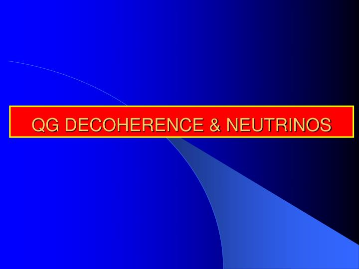 QG DECOHERENCE & NEUTRINOS