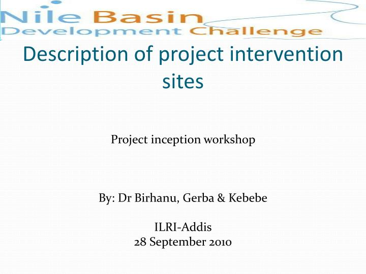 description of project intervention sites