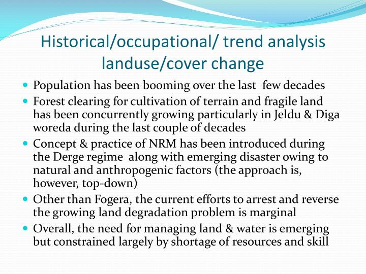 Historical/occupational/ trend analysis