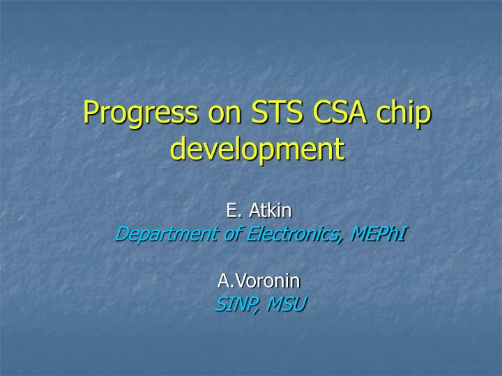 progress on sts csa chip development