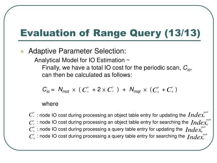 Evaluation of Range Query (13/13)