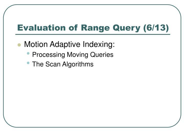 Evaluation of Range Query (6/13)
