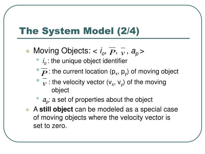 The System Model (2/4)
