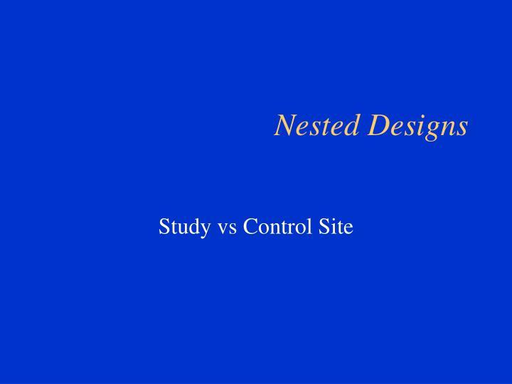 Nested Designs
