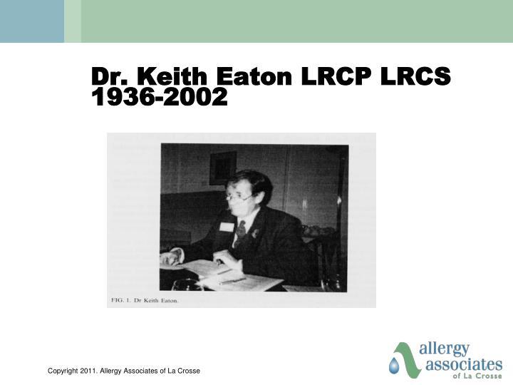 Dr. Keith Eaton LRCP LRCS