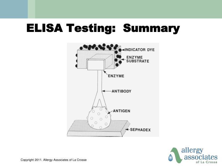 ELISA Testing:  Summary