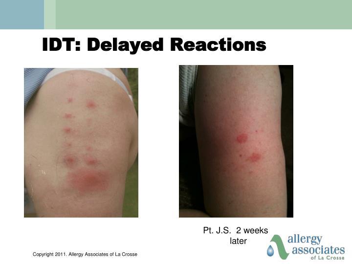 IDT: Delayed Reactions
