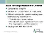 skin testing histamine control