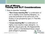 use of mixes testing and slit considerations