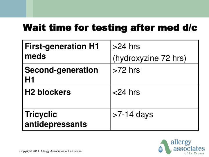 Wait time for testing after med d/c