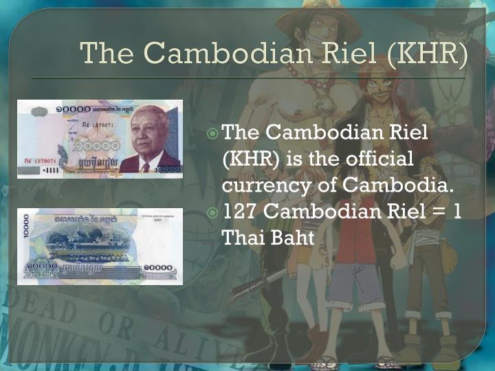 The Cambodian Riel (KHR)