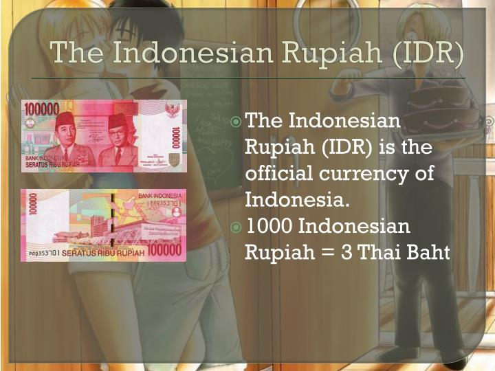 The Indonesian Rupiah (IDR)