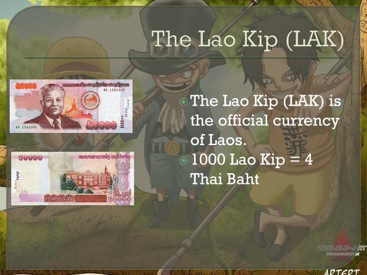The Lao Kip (LAK)