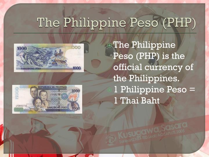 The Philippine Peso (PHP)