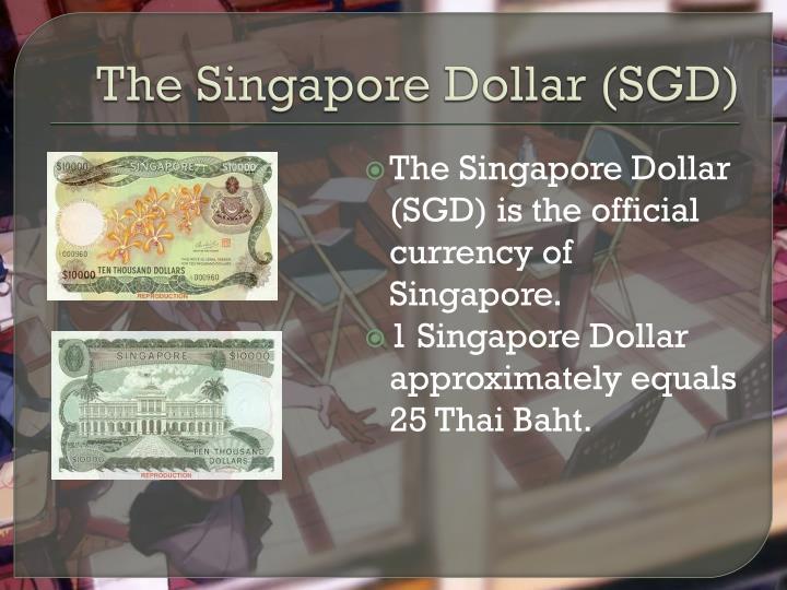 The Singapore Dollar (SGD)