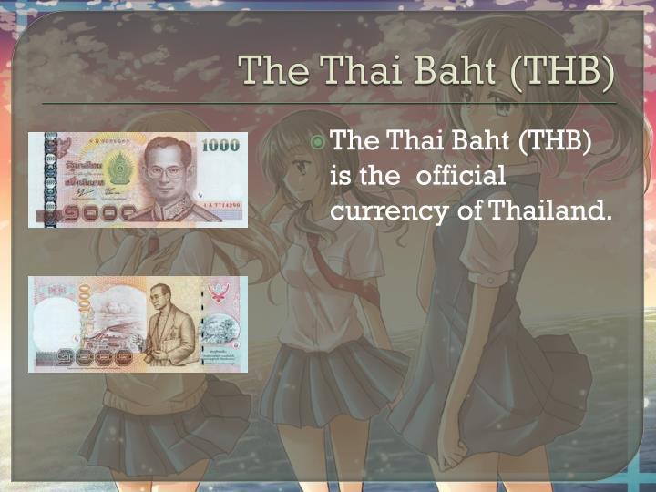 The Thai Baht (THB)