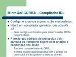 microqoscorba compilador idl