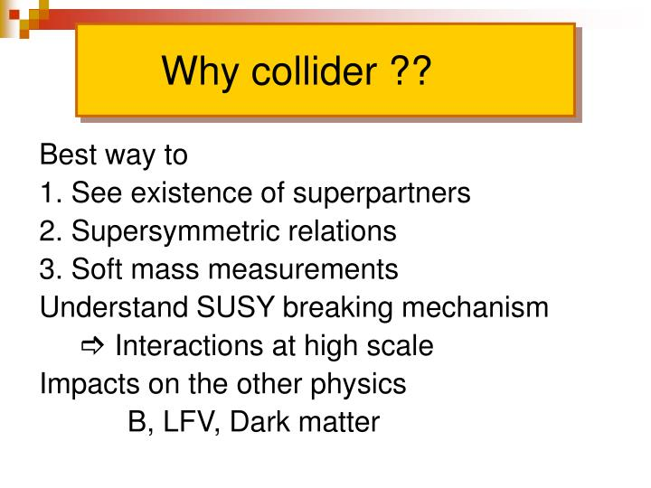 Why collider ??