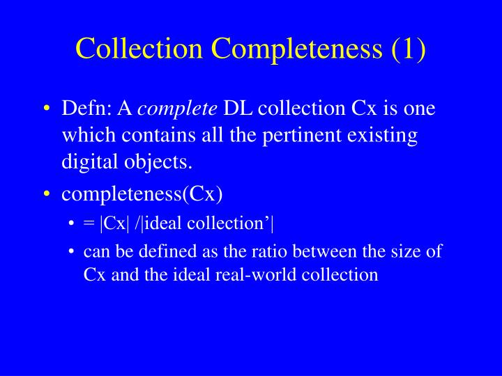 Collection Completeness (1)