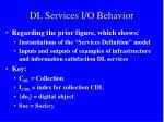 dl services i o behavior