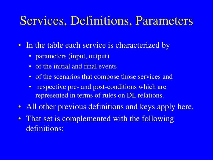 Services, Definitions, Parameters