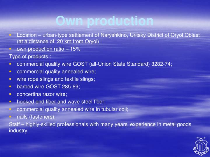 Own production
