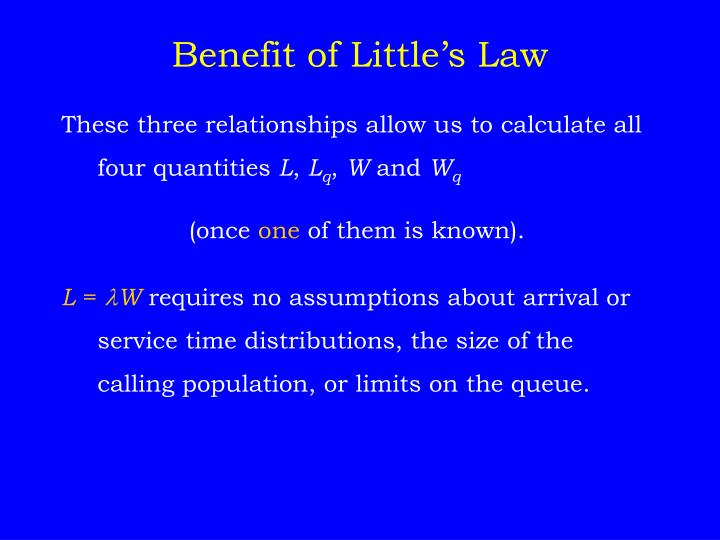 Benefit of Little's Law