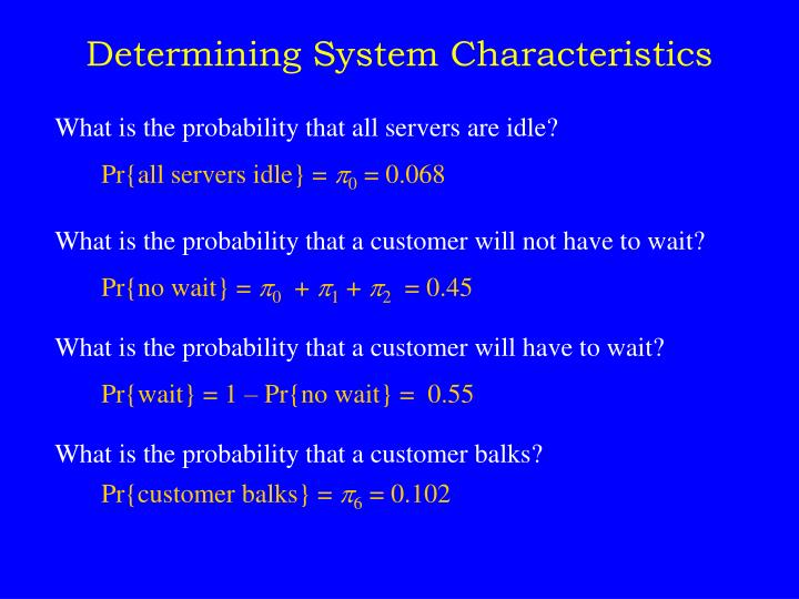 Determining System Characteristics