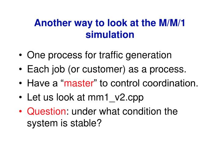 Another way to look at the M/M/1 simulation