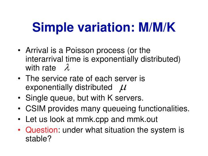 Simple variation: M/M/K