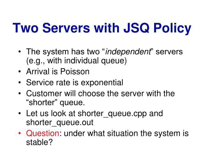 Two Servers with JSQ Policy