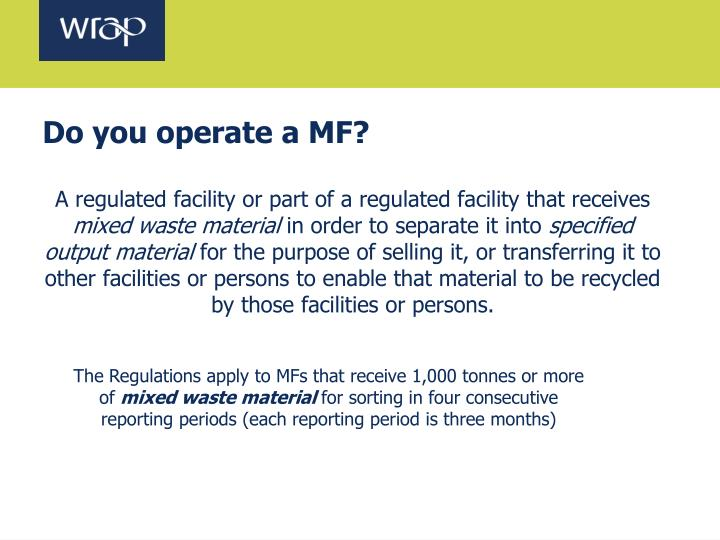 Do you operate a MF?