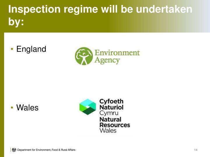 Inspection regime will be undertaken by: