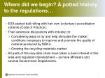 where did we begin a potted history to the regulations