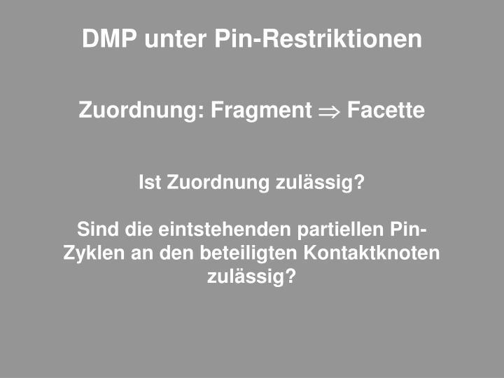 DMP unter Pin-Restriktionen