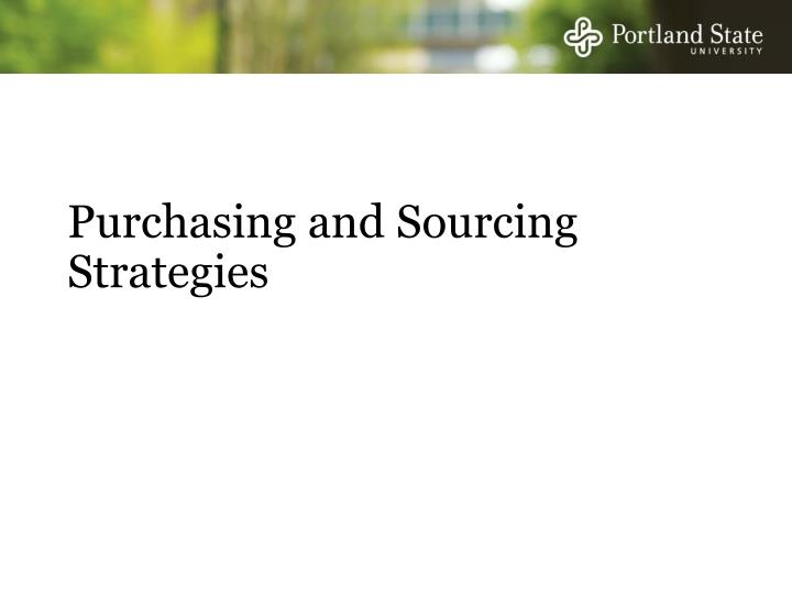 Purchasing and Sourcing Strategies