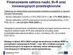 finansowanie sektora nauki b r oraz innowacyjnych przedsi biorstw