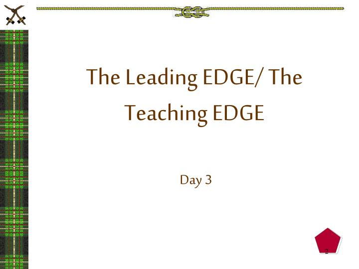 The Leading EDGE/ The Teaching EDGE
