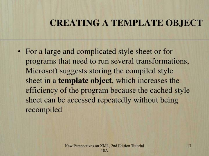 CREATING A TEMPLATE OBJECT