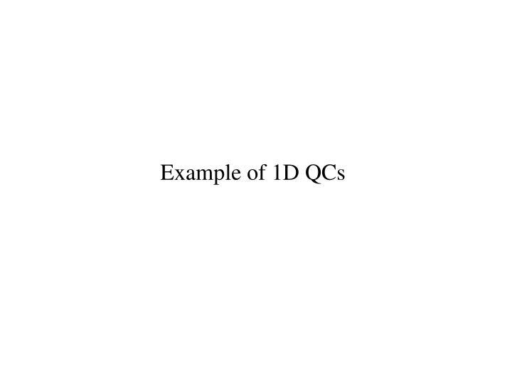 Example of 1D QCs