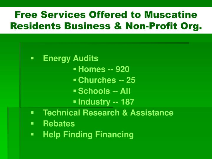 Free Services Offered to Muscatine Residents Business & Non-Profit Org.